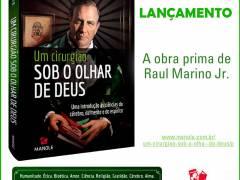 """""""Um Cirurgião sob o olhar de Deus"""" é o novo livro de Raul Marino Jr."""